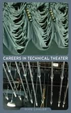 Careers in Technical Theater ebook by Mike Lawler