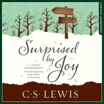 Surprised by Joy (C. S. Lewis Signature Classic) audiobook by C. S. Lewis