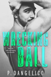 Wrecking Ball ebook by P. Dangelico