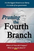 Pruning the Fourth Branch ebook by Al Lee