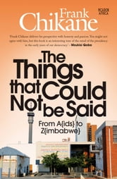 The Things That Could Not Be Said ebook by Frank  Chikane