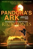 Pandora's Ark (Revised Edition) - The Vatican Knights, #4 ebook by Rick Jones