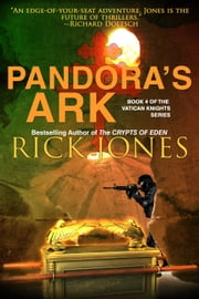 Pandora's Ark - The Vatican Knights, #4 ebook by Rick Jones