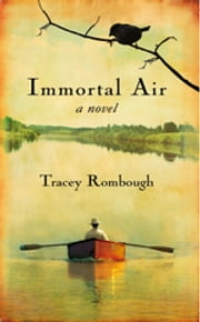 Immortal Air, A Novel ebook by Tracey Rombough