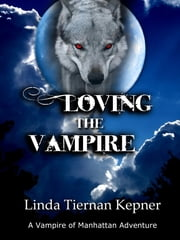 Loving the Vampire ebook by Linda Tiernan Kepner