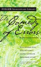 The Comedy of Errors ebook by William Shakespeare,Dr. Barbara A. Mowat,Paul Werstine, Ph.D.