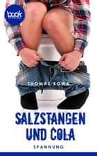 Salzstangen und Cola - booksnacks (Kurzgeschichte, Krimi, Humor) ebook by Thomas Kowa