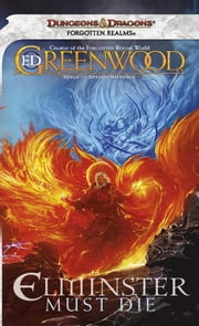 Elminster Must Die - The Sage of Shadowdale, Book I ebook by Ed Greenwood