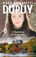 L'orpheline de Manhattan - Partie 1 ebook by