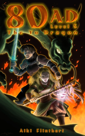 80AD - The Yu Dragon (Book 5 -The Final Adventure) ebook by Aiki Flinthart