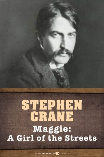 Maggie - A Girl of the Streets ebook by Stephen Crane