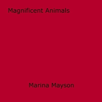 Magnificent Animals ebook by Marina Mayson