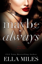 Maybe Always ebook by Ella Miles
