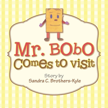 Mr. Bobo Comes to Visit ebook by Sandra C. Brothers-Kyle