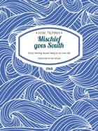 Mischief goes South - Every herring should hang by its own tail ebook by H.W. Tilman, Skip Novak, Janet Verasanso