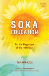 Soka Education - For the Happiness of the Individual ebook by Daisaku Ikeda