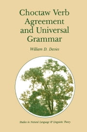 Choctaw Verb Agreement and Universal Grammar ebook by William D. Davies
