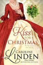 A Kiss for Christmas - Holiday Short Stories ebook by Caroline Linden