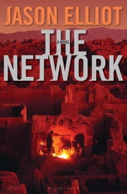 The Network - A Novel ebook by Jason Elliot