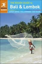 The Rough Guide to Bali and Lombok ebook by Jeroen van Marle, James Stewart, Shafik Meghji