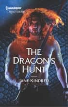 The Dragon's Hunt ebook by Jane Kindred