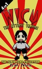 Nicu - The Littlest Vampire - The Super Fang Collection ebook by Elias Zapple, Reimarie Cabalu