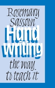 Handwriting - The Way to Teach It ebook by Rosemary Sassoon