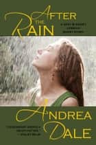 After the Rain ebook by Andrea Dale