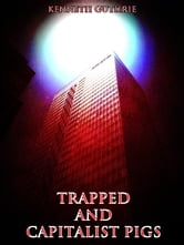 Capitalist Pigs and Trapped (Combined Story Pack) ebook by Kenneth Guthrie