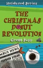 The Christmas Donut Revolution ebook by Gregg Sapp