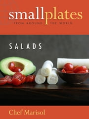 Small Plates from Around the World - Salads ebook by Marisol Murano