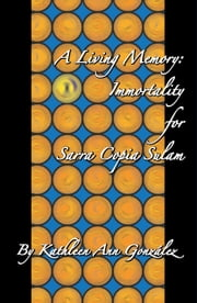 A Living Memory: Immortality for Sarra Copia Sulam ebook by Kathleen Ann Gonzalez