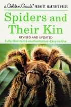 Spiders and Their Kin - A Fully Illustrated, Authoritative and Easy-to-Use Guide ebook by