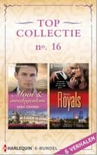 Topcollectie 16 - Mooi & meedogenloos ; Sexy royals ebook by Sara Craven, Michelle Reid, Sarah Morgan,...