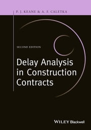Delay Analysis in Construction Contracts ebook by P. John Keane,Anthony F. Caletka