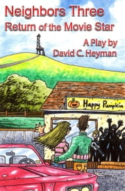 Neighbors Three: Return of the Movie Star ebook by David Heyman
