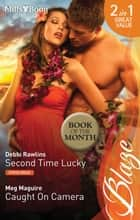Second Time Lucky/Caught On Camera ebook by Debbi Rawlins, Meg Maguire
