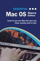 Essential Mac OS - Sierra Edition ebook by Kevin Wilson