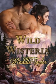 Wild Wisteria ebook by Maddie Taylor