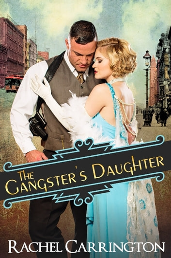 The Gangster's Daughter ebook by Rachel Carrington