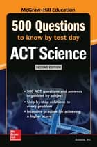 500 ACT Science Questions to Know by Test Day, Second Edition ebook by Inc. Anaxos