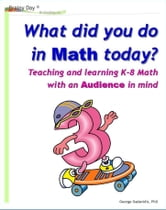 What did you do in math today? ebook by George Gadanidis