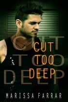 Cut Too Deep ebook by Marissa Farrar