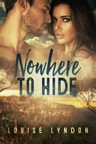 Nowhere to Hide ebook by Louise Lyndon