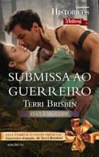 Submissa ao guerreiro ebook by Terri Brisbin