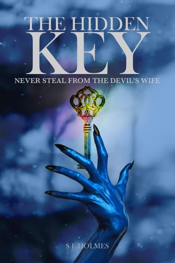 The Hidden Key (Second Sacred Trinity) ebook by S E Holmes
