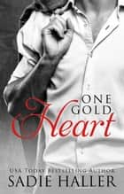 One Gold Heart - Dominant Cord, #1 ebook door Sadie Haller