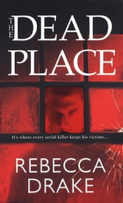 The Dead Place ebook by Rebecca Drake