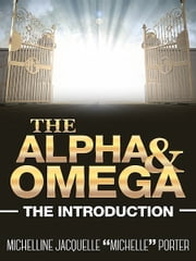 "The Alpha and Omega ebook by Michelline Jacquelle ""Michelle"" Porter"