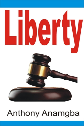 Liberty ebook by Anthony Anamgba